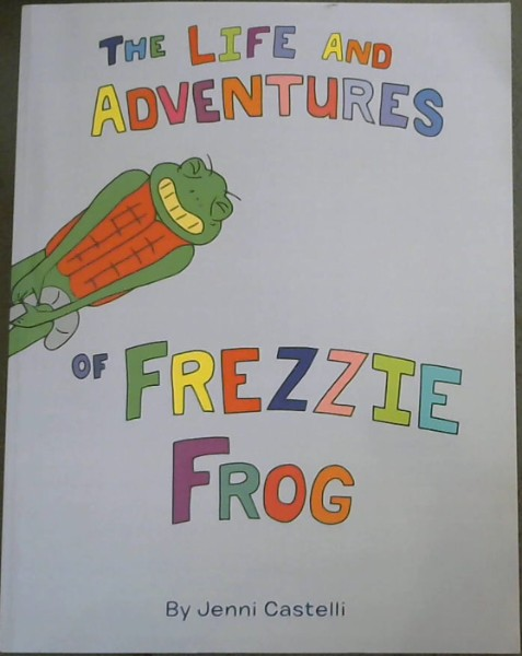 Image for The life and adventures of Frezzie Frog
