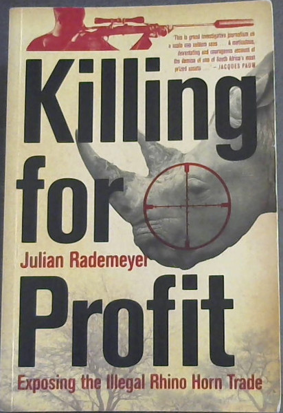 Image for Killing for Profit: Exposing the Illegal Rhino Horn Trade