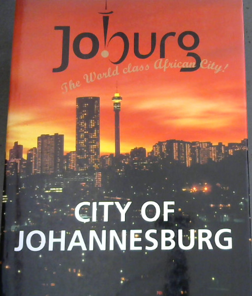 Image for City of Johannesburg : A World Class African City