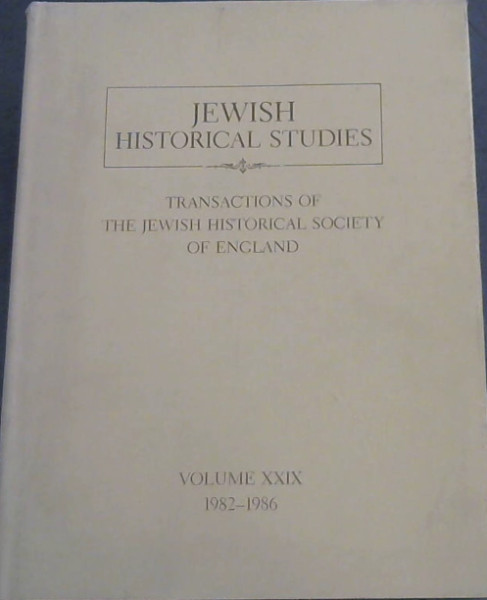 Image for Jewish Historical Studies : Transactions of the Jewish Historical Society of England Volume 29, 1982 - 1986