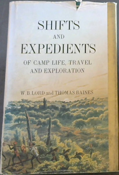 Image for Shifts and expedients of camp life, travel, and exploration (Africana reprint library Vol. 3)
