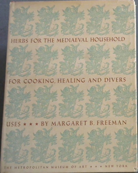 Image for Herbs for the Mediaeval Household for Cooking, Healing and Divers Uses