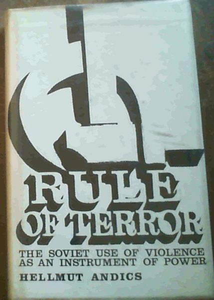 Image for Rule of Terror : The Soviet Use of Violence As An Instrument of Power