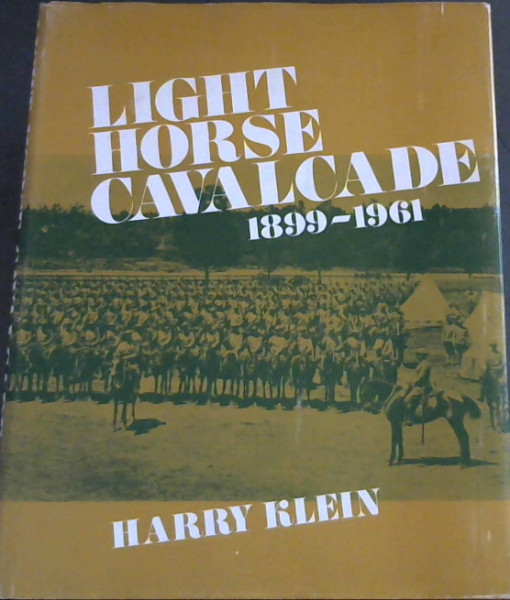 Image for Light Horse Cavalcade (The Imperial Light Horse 1899-1961)