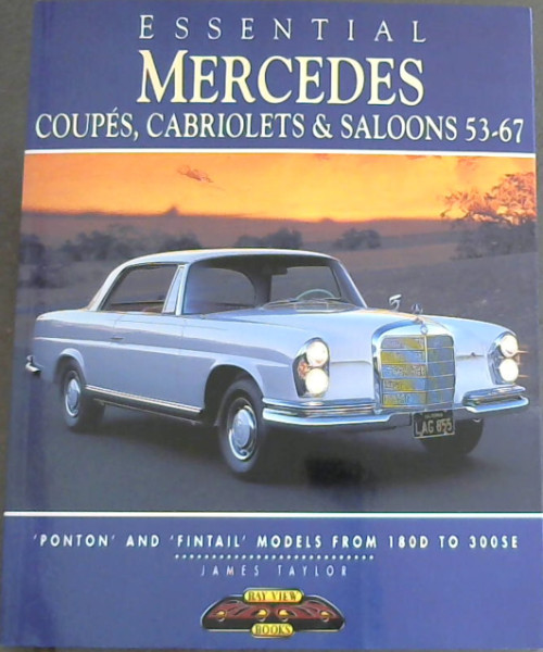 Image for Essential Mercedes: Coupes, Cabriolets & Saloons 53-67 (Essential Series)