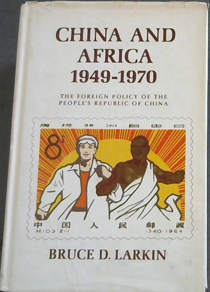 Image for China and Africa, 1949-1970: The Foreign Policy of the People's Republic of China