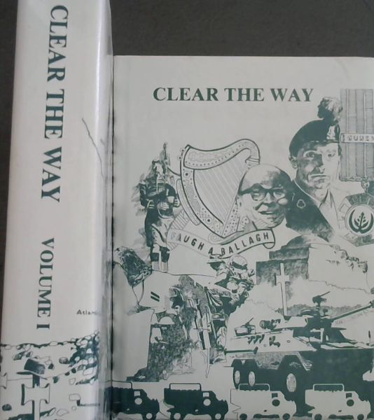 Image for Clear the way ('Faugh-a-ballagh'): The military heritage of the South African Irish 1880-1990 (2 volumes)