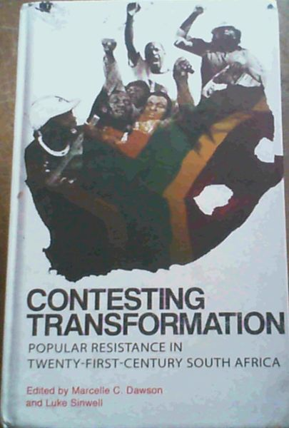 Image for Contesting Transformation: Popular Resistance in Twenty-First Century South Africa
