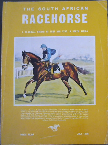 Image for The South African Racehorse - July 1976 : A Bi-Annual Record of Turf and Stud in South Africa