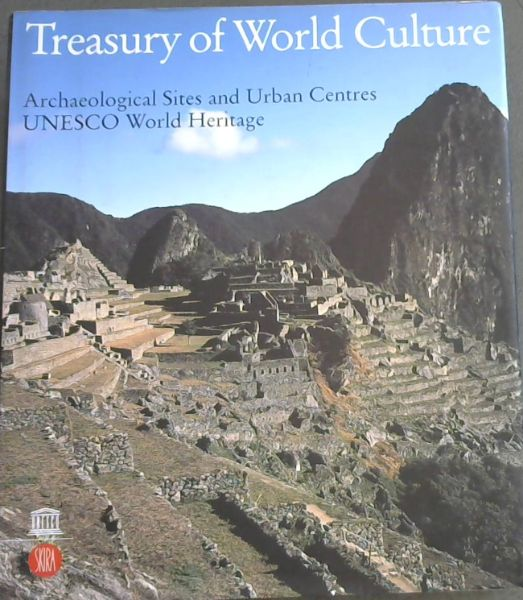 Image for Treasury of World Culture: Archaeological Sites and Urban Centers UNESCO World Heritage