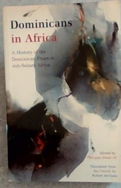Image for Dominicans in Africa: a history of the Dominican Friars in Sub-Sahara Africa