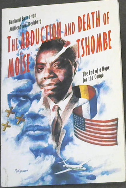 Image for The Abduction and Death of Moise Tshombe: The End of a Hope for the Congo