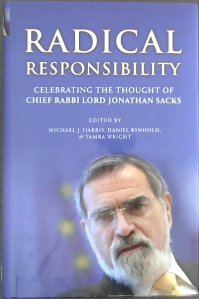 Image for Radical Responsibilty: Celebrating the Thought of Chief Rabbi Lord Jonathan Sacks