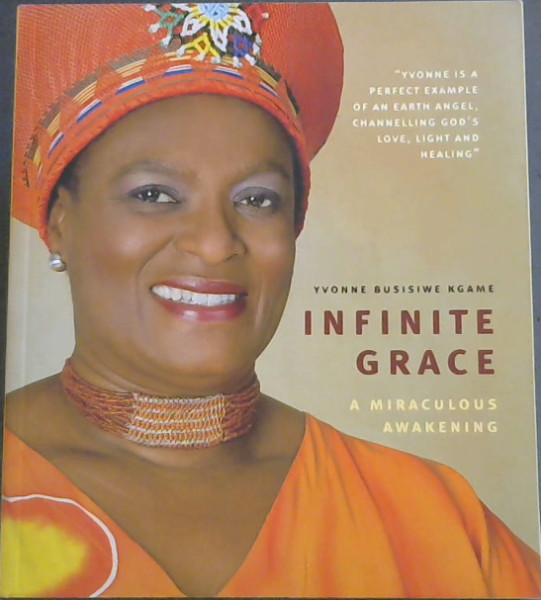 "Image for Infinite Grace A Miraculous Awakening - ""Yvonne is a perfect example of an Earth Angel, Channelling God's Love, Light and Healing"""