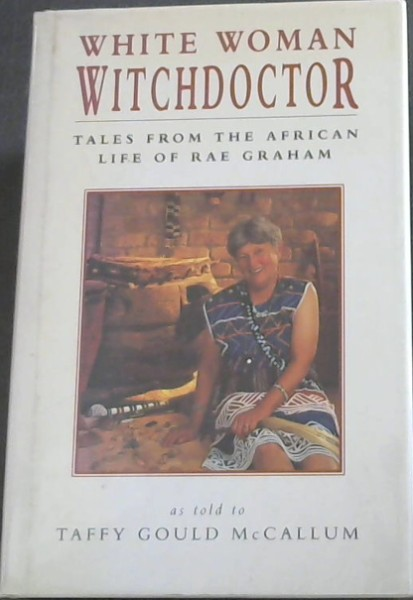 Image for White woman witchdoctor: Tales from the African life of Rae Graham