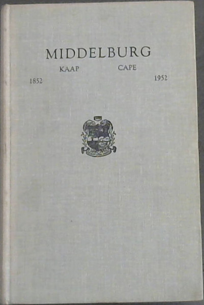 Image for Middleburg Kaap / Cape - 1852-1952 : Eeufeesgedenkboek / Centenary Book