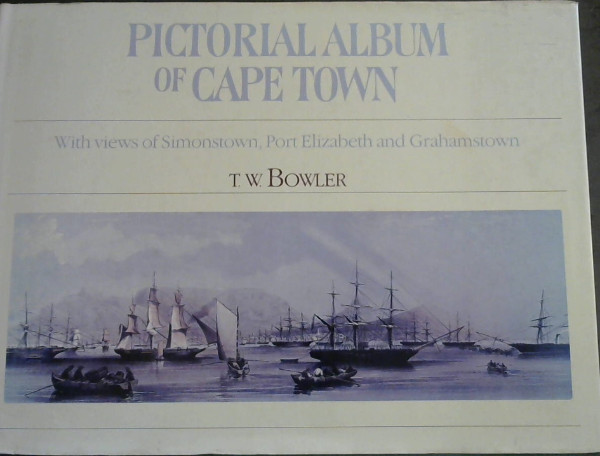 Image for Pictorial Album of Cape Town, With Views of Simon's Town, Port Elizabeth, and Grahamstown