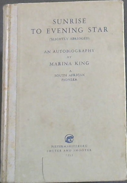 Image for Sunrise to Evening Star: An autobiography