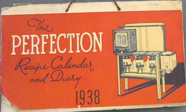 Image for The Perfection Recipe Calendar and Diary 1938 / Die Perfection Resep-almanak en dagboek 1938
