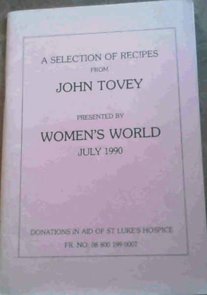 Image for A Selection of Recipes from John Tovey presented by Women's World July 1990
