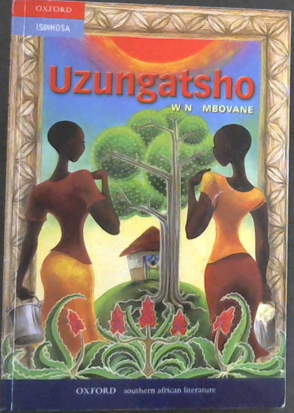 Image for Uzungatsho: Gr 7 - 12: Reader (Xhosa Edition)