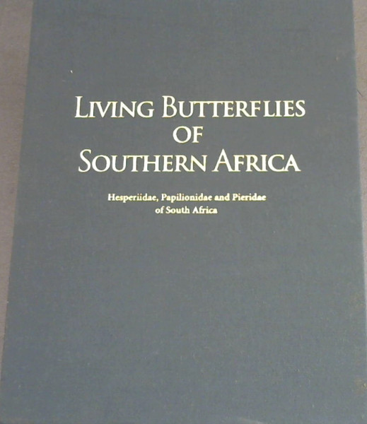 Image for Living Butterflies of Southern Africa: Hesperiidae, Papilionidae and Pieriedae of South Africa v. 1