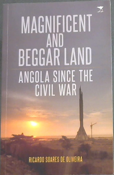 Image for Magnificent and Beggar Land ( Angola Since the Cival War)