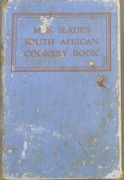 Image for Mrs Slade's South African Cookery Book