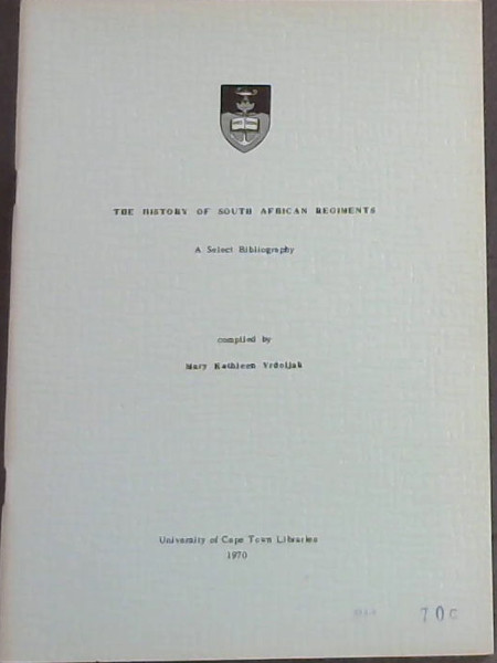 Image for History of South African Regiments : A Select Bibliography