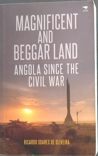 Image for Magnificent And Beggar Land - Angola Since The Civil War