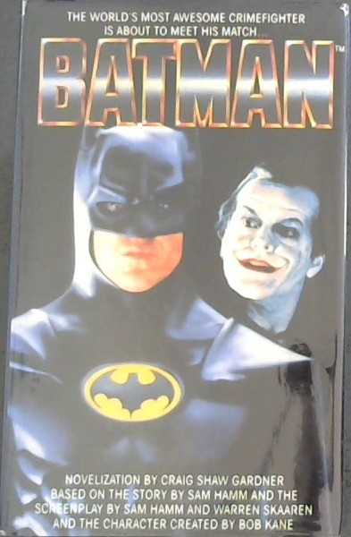 Image for BATMAN - Based on a screen play by Sam Hamm and Warren Skaaren and the character created by Bob Kane