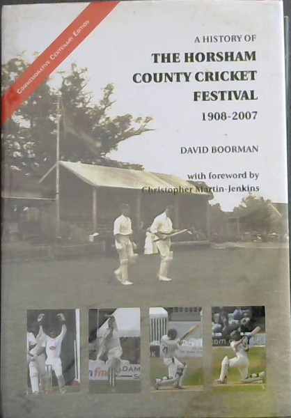 Image for A History of the Horsham County Cricket Festival, 1908-2007