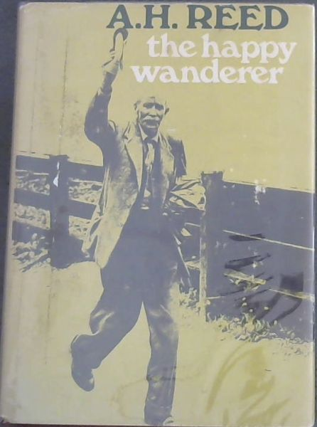 Image for The happy wanderer: A Kiwi on foot, 1915-1965