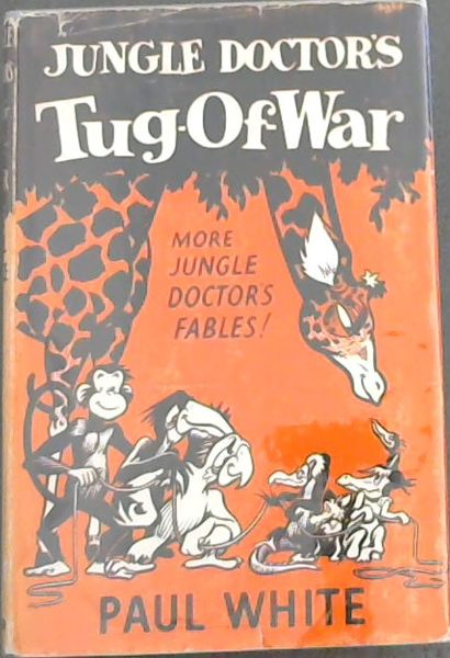 Image for JUNGLE DOCTOR'S TUG - OF - WAR (More Jungle Doctor's Fables!