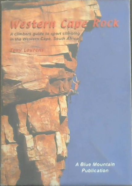 Image for Western Cape Rock - A climbers guide to sport climbing in the Western Cape, South Africa
