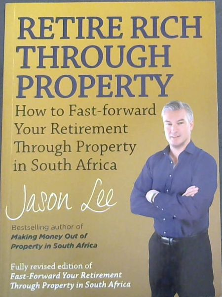 Image for RETIRE RICH THROUGH PROPERTY - How to Fast-Forward Your Retirement Through Property in South Africa (Fully revised edition of Fast-Forward your Retirement Through Property in South Africa