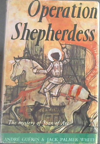 Image for Operation Shepherdess - THE MYSTERY OF JOAN OF ARC