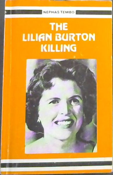 Image for THE LILIAN BURTON KILLING - The Famous  Trials of Zambian Freedom Fighters