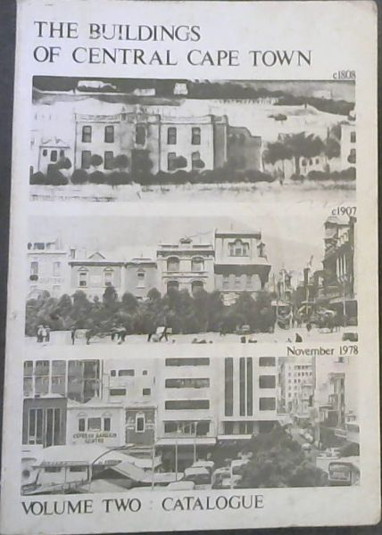Image for THE BUILDINGS OF CENTRAL CAPE TOWN 1978 / VOLUME TWO: CATALOGUE - A survey undertaken during 1977 and 1978 by John Rennie for the Committee for the Preparation of a Catalogue of Cape Town Buildings