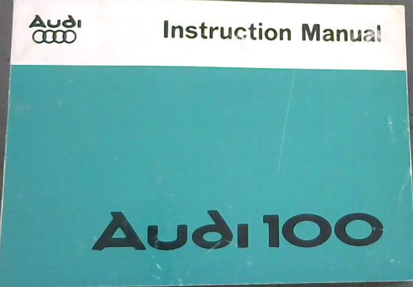 Image for Audi 100 - Instruction Manual - Owner's Manual AUDI 100 LS, AUDI 100 GL 5, AUDI 100 GLS 5E