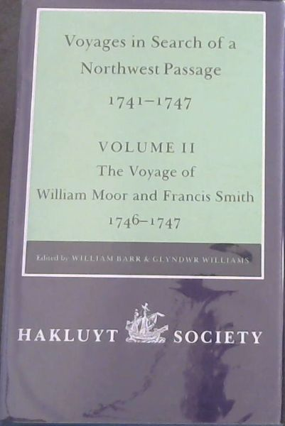 Image for Voyages to Hudson Bay in Search of a Northwest Passage 1741-1747 - Vol II / second series No.181 : The Voyage of William Moor and Frances Smith 1746-1747 (Issued by the Hakluyt Society,)