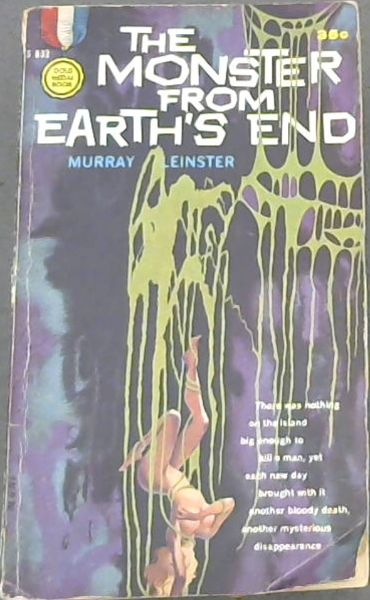 Image for THE MONSTER FROM EARTH'S END  - (There was nothing on the island big enough to kill a man, yet each new day brought with it another bloody death, another mysterious disappearance)