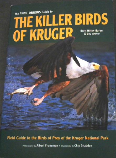 Image for The Prime Origins Guide To The Killer Birds of Kruger - Field Guide to the Birds of Prey of the Kruger National Park
