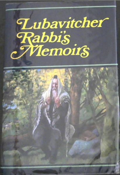 Image for Lubavitcher Rabbi's Memoirs: Volume Two - The memoirs of Rabbi Joseph I. Schneersohn The Late Lubavitcher Rebbe