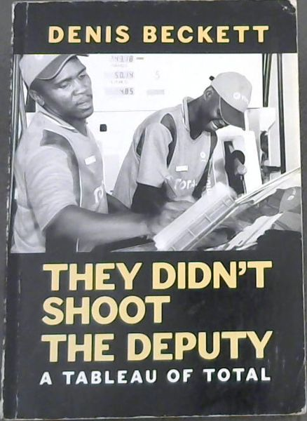 Image for They Didn't Shoot The Deputy - A tableau of Total