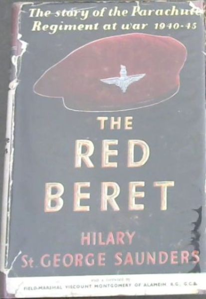 Image for The Red Beret - The story of the Parachute Regiment at war 1940 - 1945
