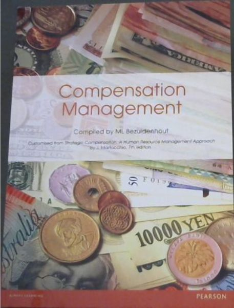 Image for COMPENSATION MANAGEMENT - Compiled from: Strategic Compensation: A human Resource Management Approach