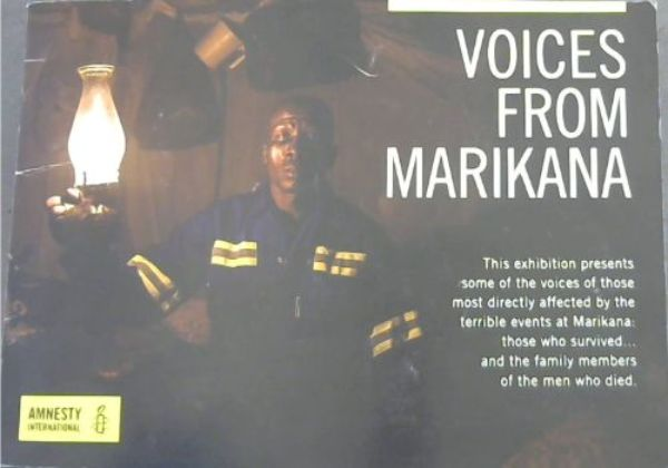 Image for VOICES FROM MARIKANA - This exhibition presents some of the voices of those most directly affected by the terrible events at Marikana: Those who survived.... and the family members of the men who died.