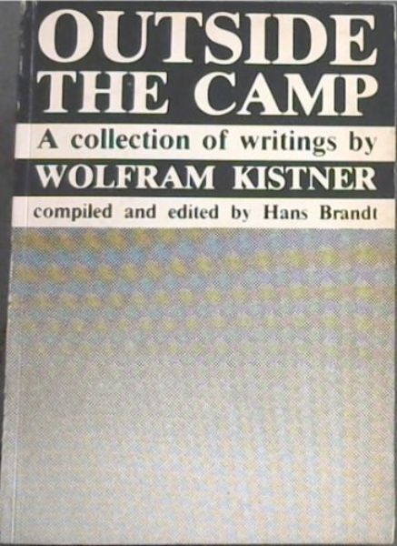Image for OUTSIDE THE CAMP : A collection of writings WOLFRAM KISTNER