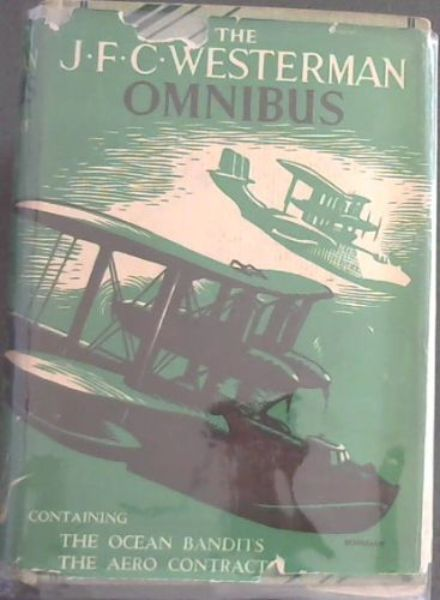 Image for THE J.F.C. WESTERMAN OMNIBUS  - Containing THE OCEAN BANDITS / THE AERO-CONTRACT / THE POWER PROJECTOR